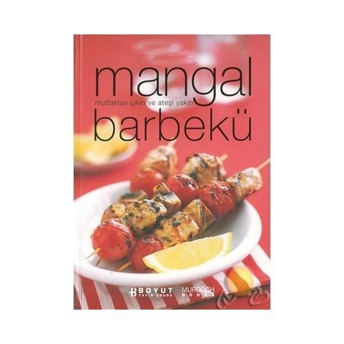Mangal Barbekü / Mutfaktan Çıkın Ve Ateşi Yakın