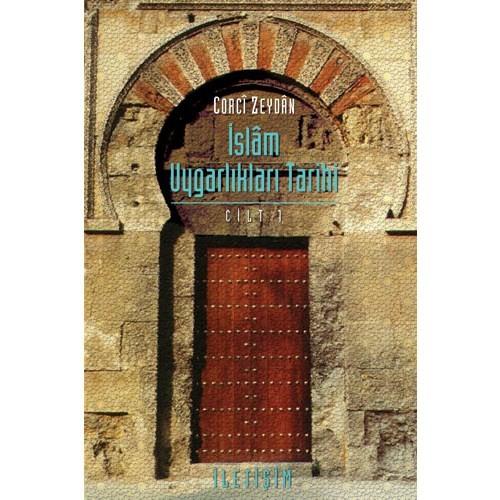 İslam Uygarlıkları Tarihi (cilt 1)