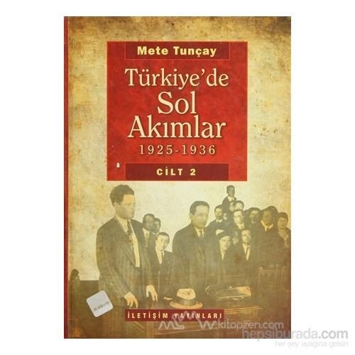Türkiye''de Sol Akımlar 1925 - 1936 Cilt 2 (Ciltli)