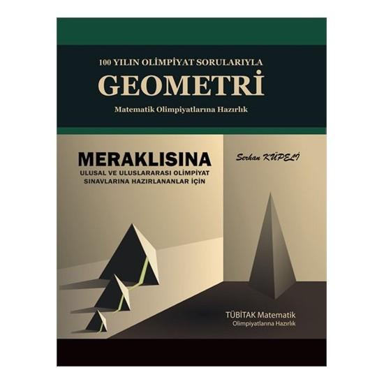 Altın Nokta 100 Yılın Olimpiyat Sorularıyla Geometri-Matematik Olimpiyatları