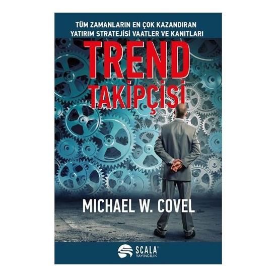 Trend Takipçisi - Michael W. Covel