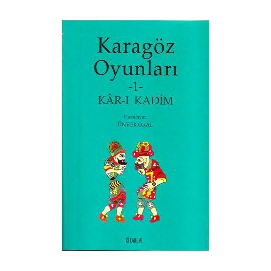Karagöz Oyunları -1- Kar-ı Kadim
