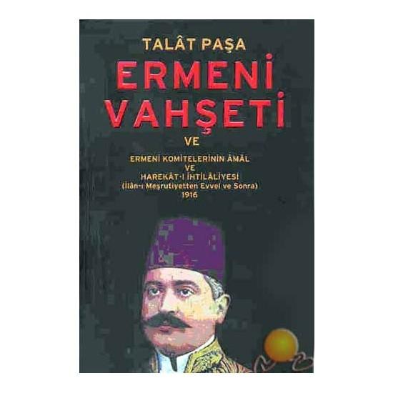 Ermeni Vahşeti-Talat Paşa