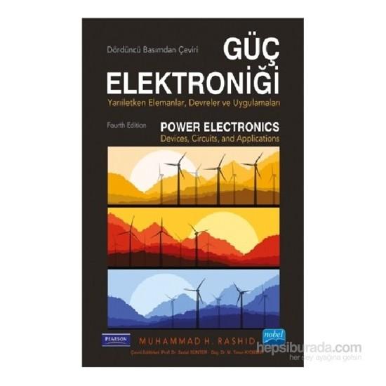 Güç Elektroniği - Yarı İletken Elemanlar, Devreler ve Uygulamalar - Power Electronics - Devices, Cir - Muhammad H. Rashid