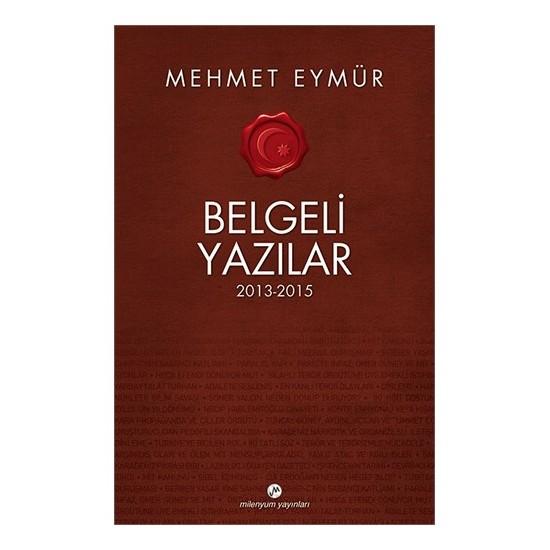 Belgeli Yazılar 2013-15-Mehmet Eymür