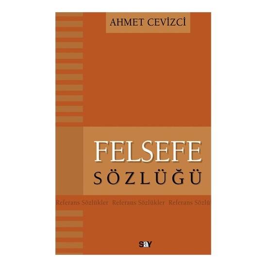 Felsefe Sözlüğü - Ahmet Cevizci