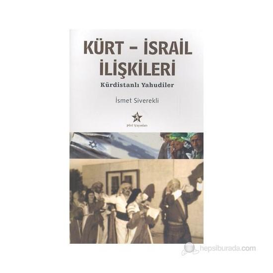 Kürt-İsrail İlişkileri Kürdistanlı Yahudiler-İsmet Siverekli