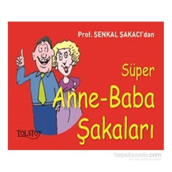 Süper Anne-Baba Şakaları-Şenkal Şakacı