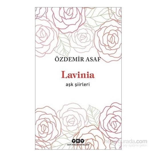 Lavinia – Aşk Şiirleri - Özdemir Asaf