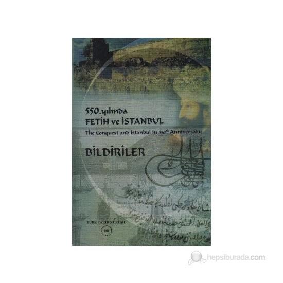 550. Yılında Fetih Ve İstanbul / The Conquest And Istanbul İn 550Th Anniversary Bildiriler-Kolektif