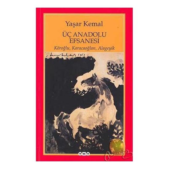 Üç Anadolu Efsanesi - Yaşar Kemal
