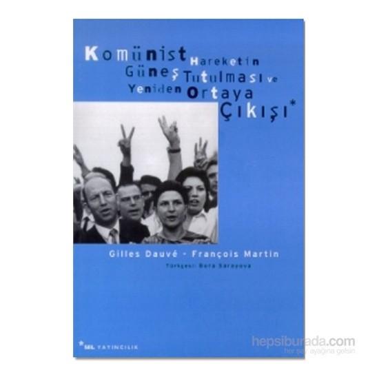 Komünist Hareketin Güneş Tutulması ve Yeniden Ortaya Çıkışı