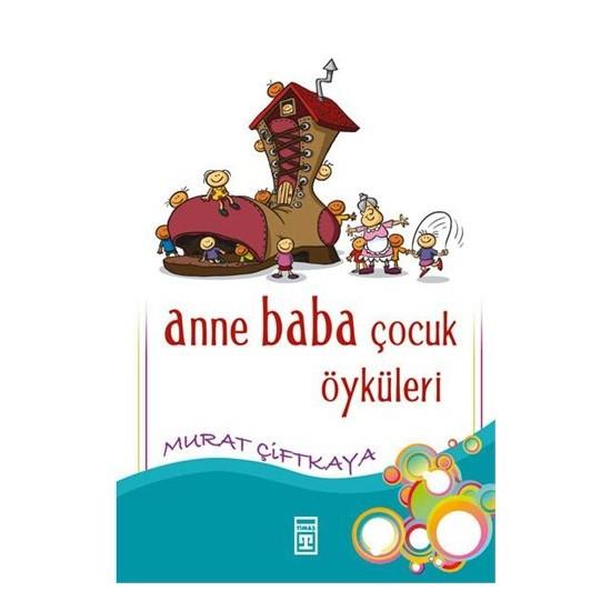 Anne Baba Çocuk Öyküleri-Murat Çiftkaya