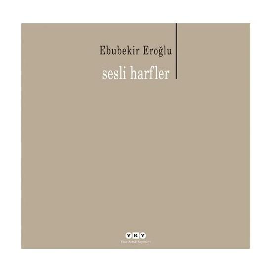 Sesli Harfler - Ebubekir Eroğlu