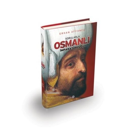 Sorularla Osmanlı İmparatorluğu (Tek Cilt - Özel Baskı) - Erhan Afyoncu