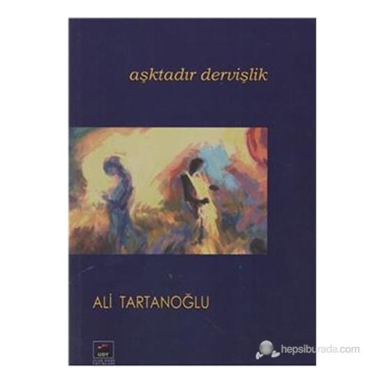 Aşktadır Dervişlik-Ali Tartanoğlu