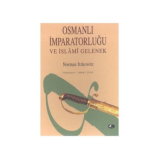 Osmanlı İmparatorluğu Ve İslami Gelenek-Ahmet Nedim Serinsu
