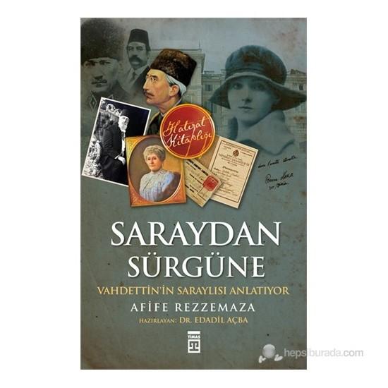 Saraydan Sürgüne / Vahdettin'in Saraylısı Anlatiyor