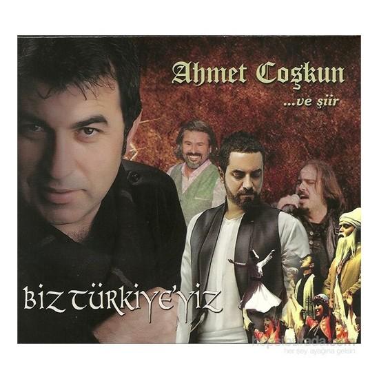 Ahmet Coşkun - Biz Türkiye'yiz ( CD )