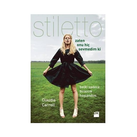 Stiletto - Zaten Onu Hiç Sevmedim Ki-Claudia Carroll