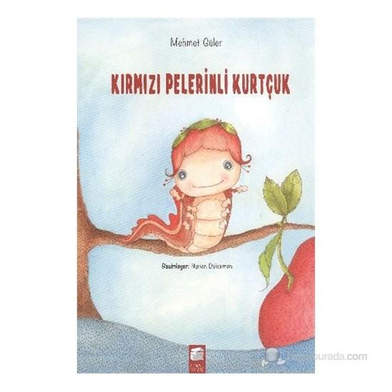 Kırmızı Pelerinli Kurtçuk-Mehmet Güler