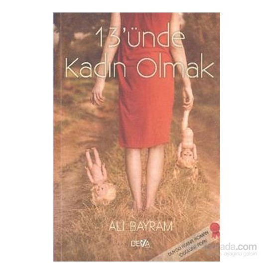 13'Ünde Kadın Olmak-Ali Bayram