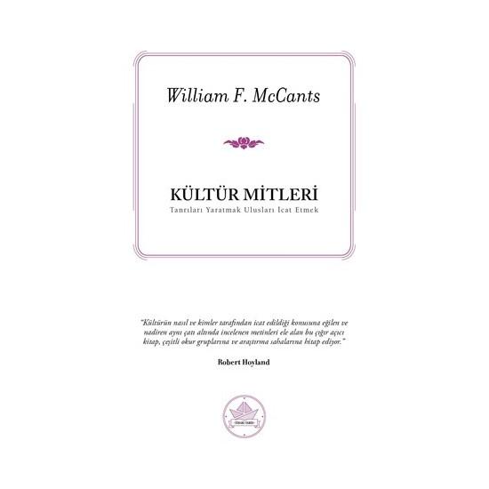 Kültür Mitleri – Tanrıları Yaratmak Ulusları İcat Etmek - William F. McCants