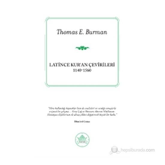 Latince Kur'An Çevirileri (1140-1560)-Thomas E. Burman