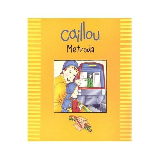 Caillou - Metroda