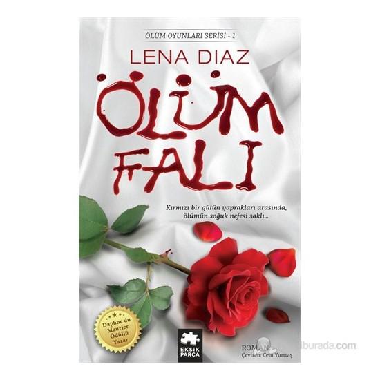 Ölüm Falı - Ölüm Oyunları Serisi 1-Lena Diaz