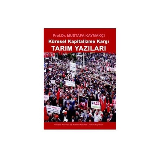 Küresel Kapitalizme Karşı Tarım Yazıları-Mustafa Kaymakçı