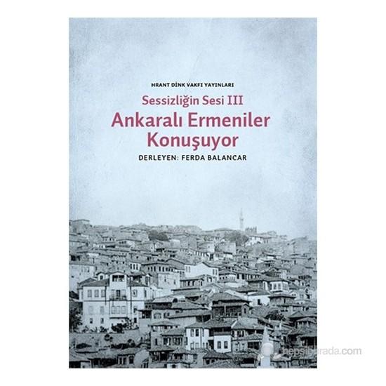 Sessizliğin Sesi Iıı- Ankaralı Ermeniler-Derleme