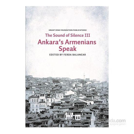 Sounds Of Silence Iıı - Ankara'S Armenians Speak-Kolektif
