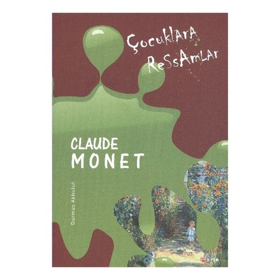 Çocuklara Ressamlar:Claude Monet - Durmuş Akbulut