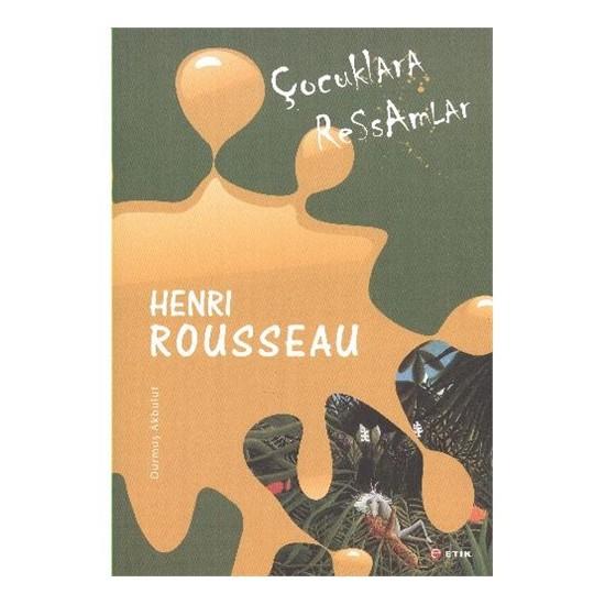 Çocuklara Ressamlar:Henri Rousseau - Durmuş Akbulut