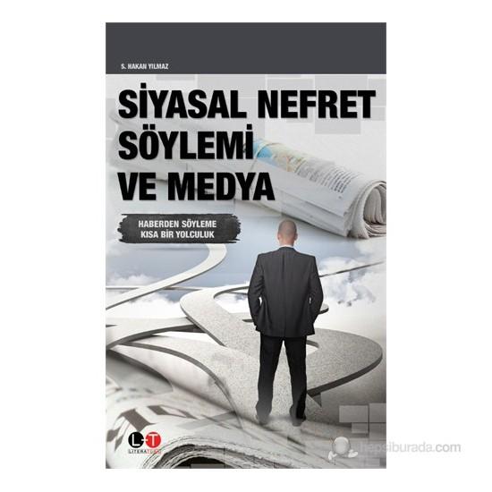 Siyasal Nefret Söylemi Ve Medya-S. Hakan Yılmaz