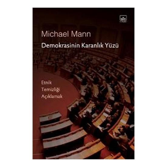 Demokrasinin Karanlık Yüzü - (Etnik Temizliği Açıklamak)-Michael Mann