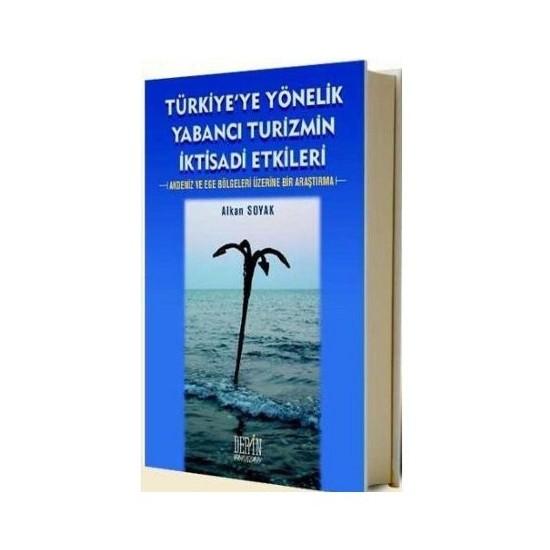 Türkiye'ye Yönelik Yabancı Turizmin İktisadi Etkileri Akdeniz Ve Ege Bölgeleri Üzerine Bir Araştırma