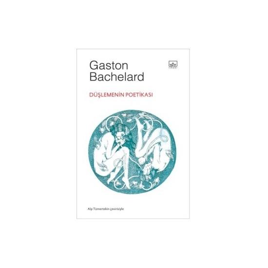 Düşlemenin Poetikası-Gaston Bachelard