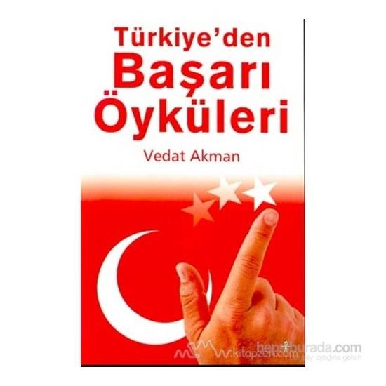 Türkiye'Den Başarı Öyküleri-Vedat Akman