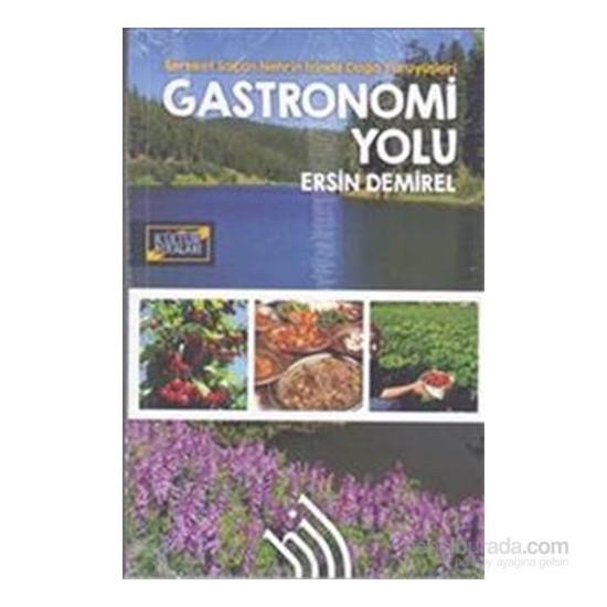 Gastronomi Yolu : Bereket Saçan Nehrin İzinde Doğa Yürüyüşleri-Ersin Demirel