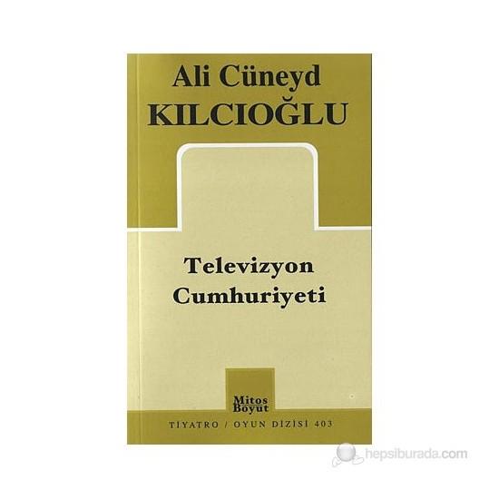Televizyon Cumhuriyeti-Ali Cüneyd Kılcıoğlu