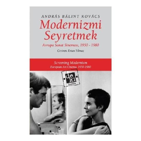 Modernizmi Seyretmek: Avrupa Sanat Sineması, 1950-1980