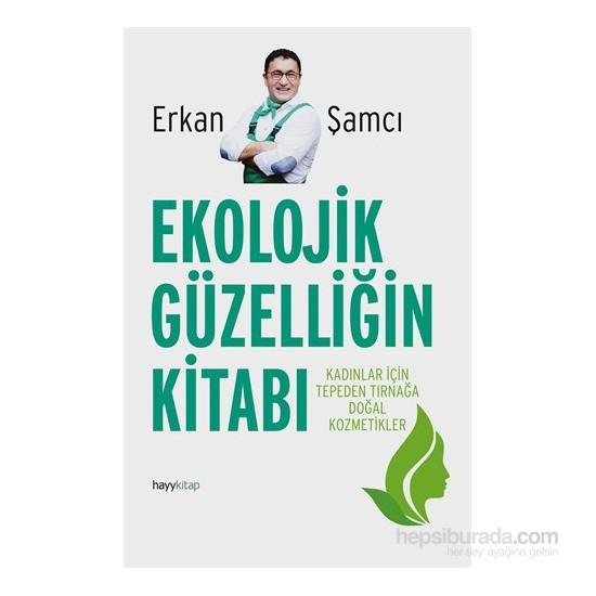 Ekolojik Güzelliğin Kitabı - Erkan Şamcı