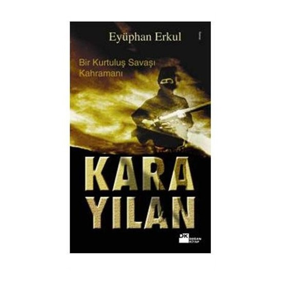 Karayılan - Bir Kurtuluş Savaşı Kahramanı-Eyüphan Erkul