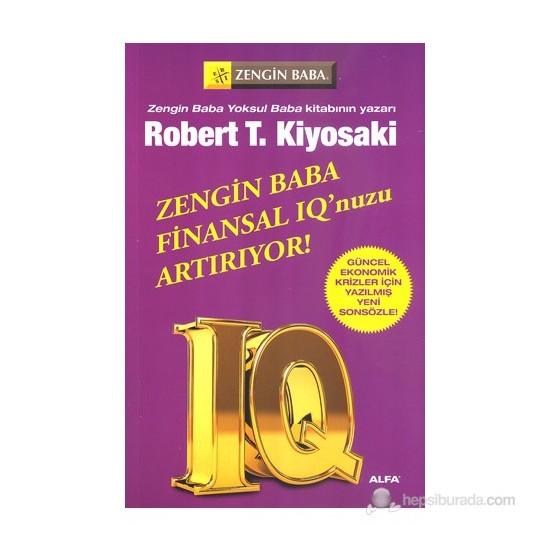 Zengin Baba Finansal Iq'Unuzu Arttırıyor-Robert T. Kiyosaki