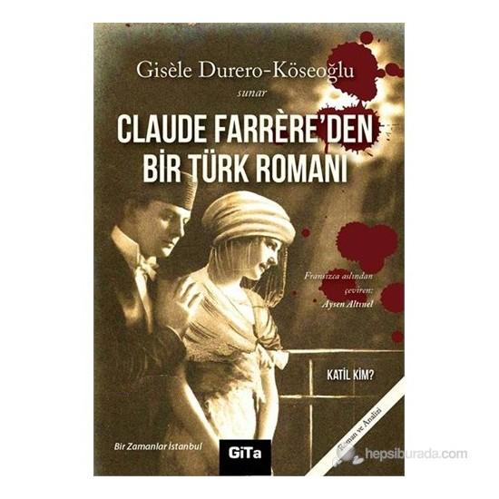 Claude Farrere'Den Bir Türk Romanı: Katil Kim ?-Gisele Durero Köseoğlu