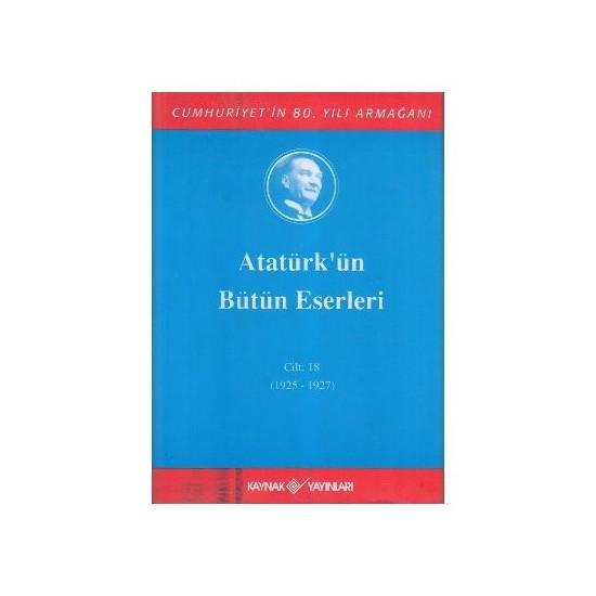 Atatürk'Ün Bütün Eserleri Cilt: 18 (Ciltli) (1925 - 1927)-Mustafa Kemal Atatürk Ekitap İndir   PDF   ePub   Mobi