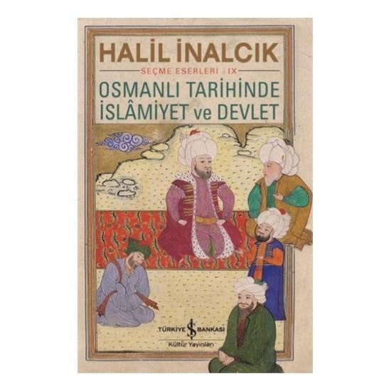 Osmanlı Tarihinde İslamiyet ve Devlet - Halil İnalcık