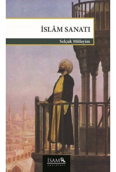 Islam Sanatı - Selçuk Mülayim